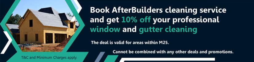Book After Builders Cleaning Service and get 10% off your professional window and gutter cleaning