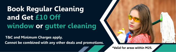 Book Regular Cleaning and Get £10 Off Window or Gutter Cleaning